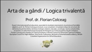 Arta de a gândi – Logica Trivalentă – cu Florian Colceag